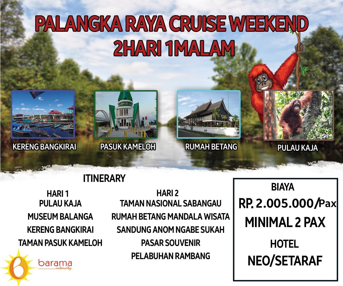 Palangka Raya Cruise Weekend 2H1M
