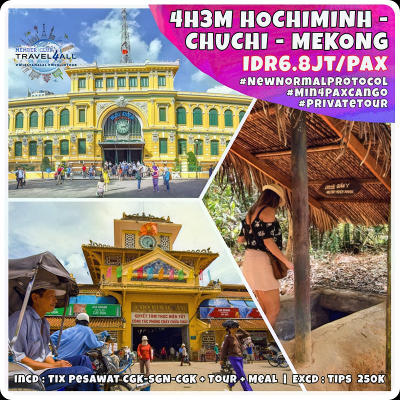 PRIVATE 4H3M HOCHIMINH - CHUCHI - MEKONG via CGK #Min4PaxCanGo
